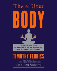 «Four Hour Body» by Tim Ferris